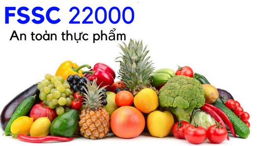 Tư vấn chứng nhận Hệ thống an toàn thực phẩm FSSC 22000
